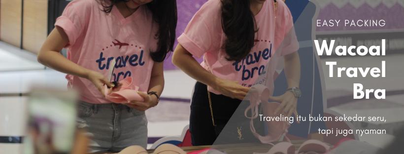 Traveling Seru dan Nyaman dengan Wacoal Travel Bra